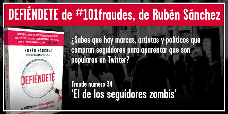 DEFIÉNDETE de #101fraudes: 34. El de los seguidores zombis